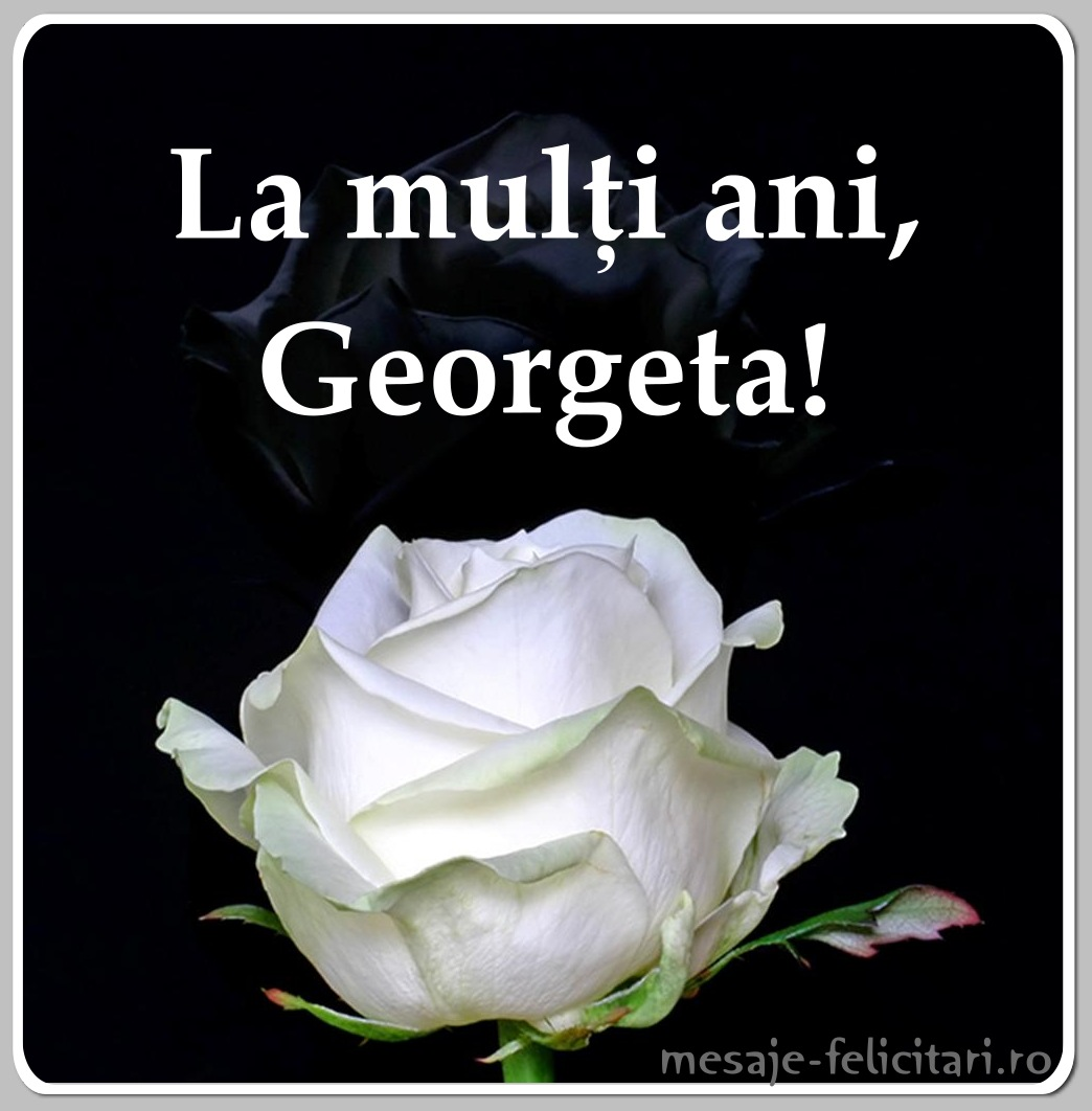 La multi ani, Georgeta!